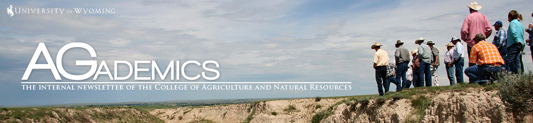 Agademics - The Internal Newsletter of the University of Wyoming College of Agriculture and Natural Resources
